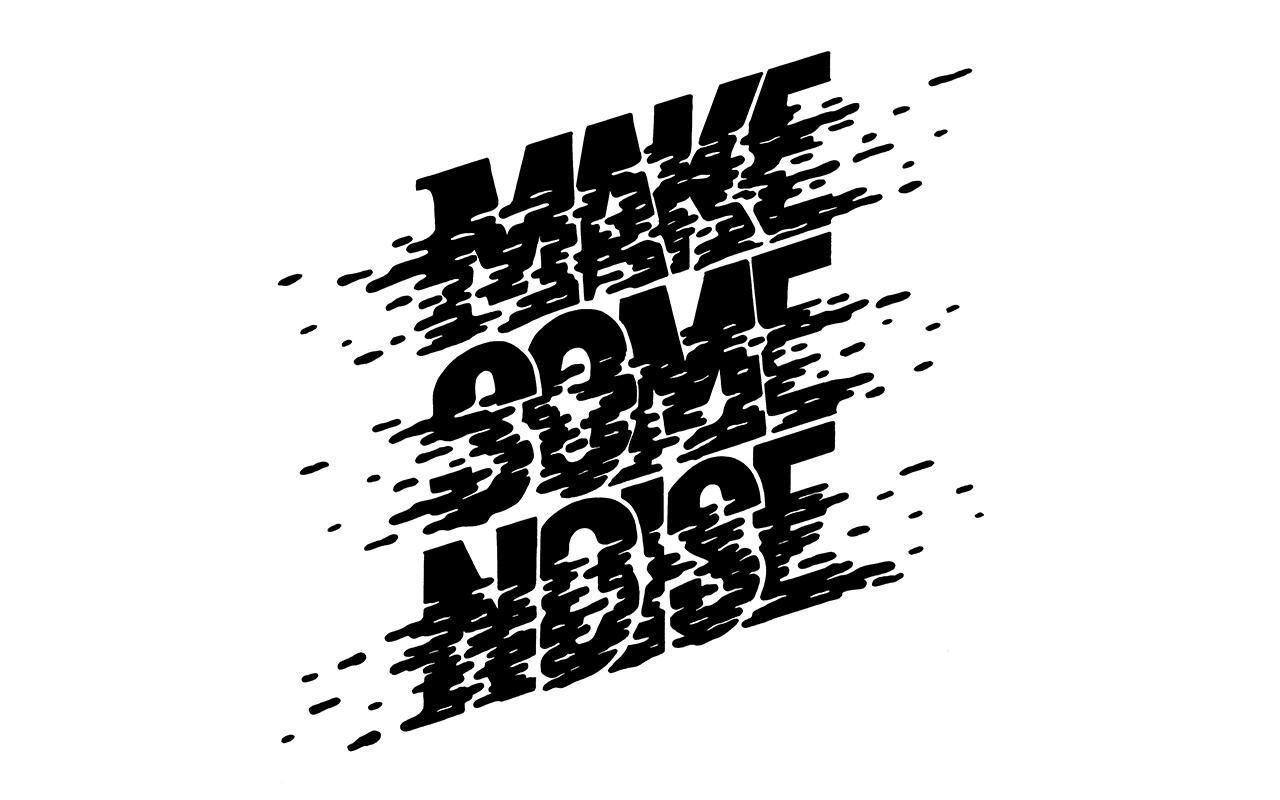 <span>MAKE SOME NOISE</span><i>→</i>