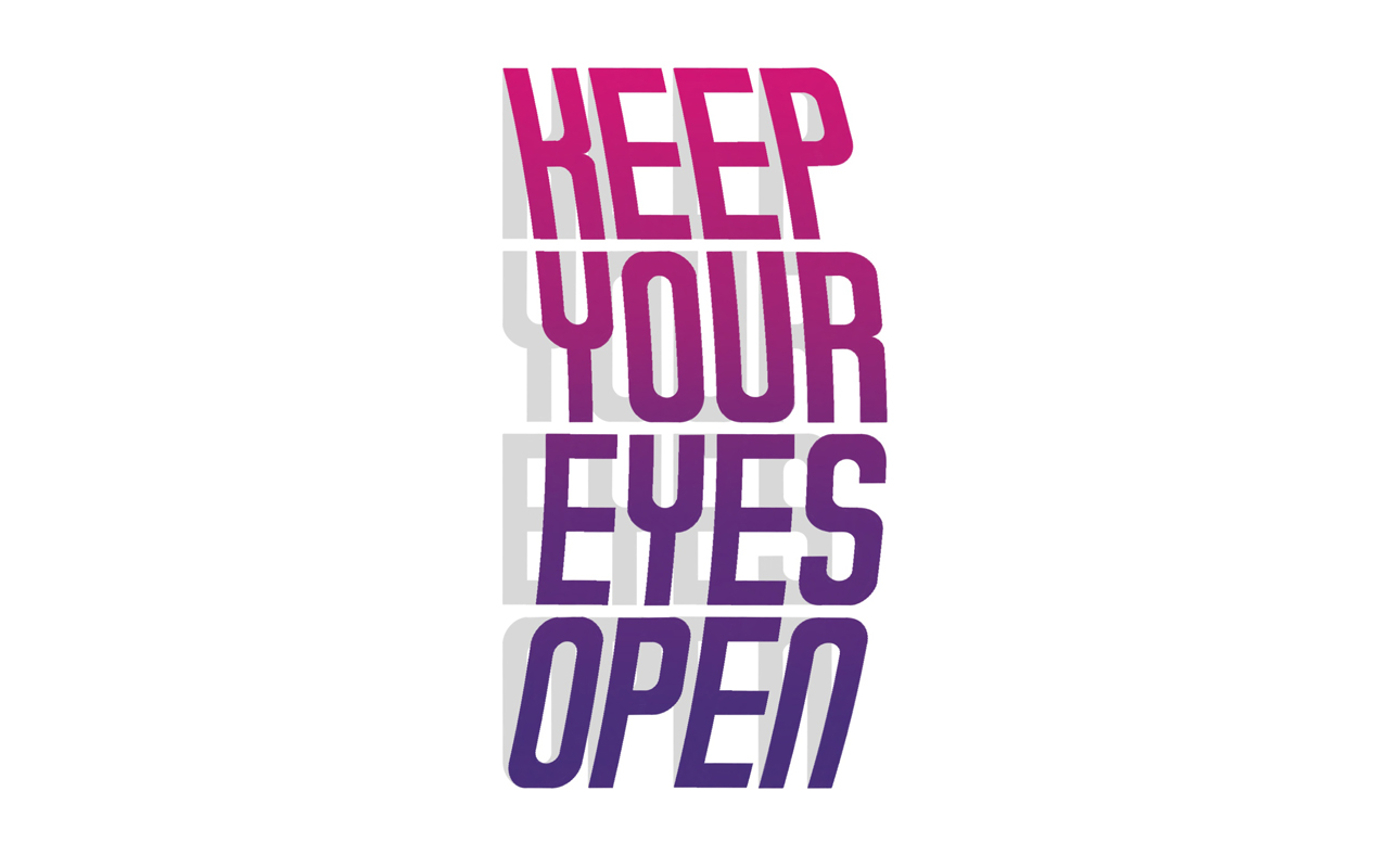 <span>KEEP YOUR EYES OPEN</span><i>→</i>